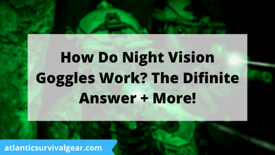 How do night vision goggles work